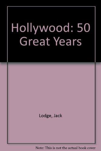 Hollywood: 50 Great Years por Jack Lodge