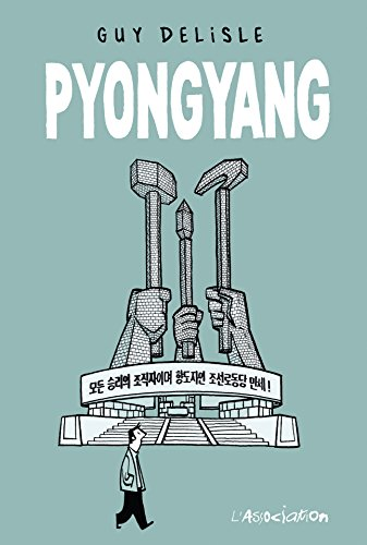Pyongyang / Guy Delisle.- Paris : l'Association , DL 2003