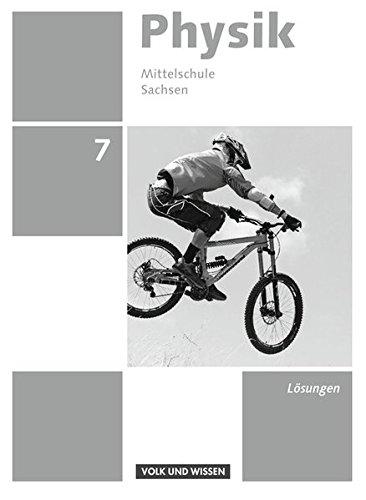 Physik - Ausgabe Volk und Wissen - Mittelschule Sachsen - Neue Ausgabe: 7. Schuljahr - Lösungen zum Schülerbuch