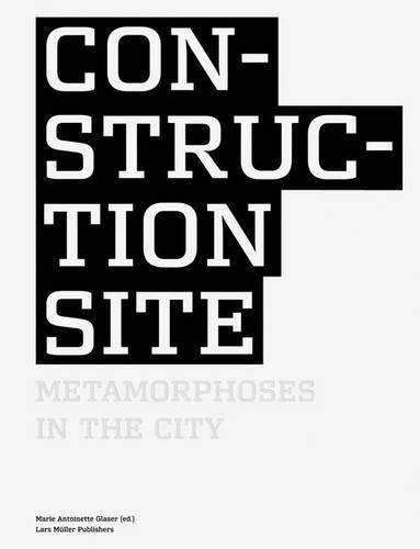 The Construction Site: Metamorphosis of the Cities (Marie Antoinettes Garten)