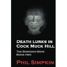 Death Lurks in Cock Muck Hill: Volume 2 (The Borough Boys)