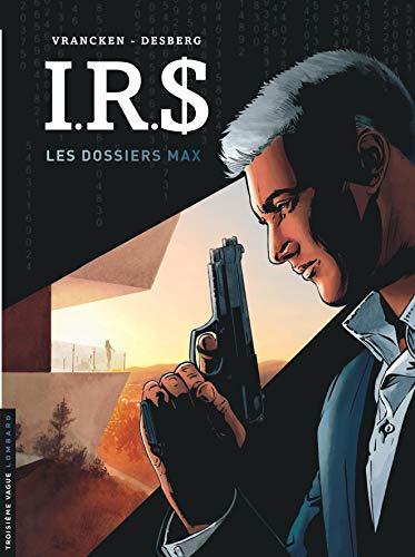 I.R.$ - tome 0 - Les Dossiers Max par Desberg Stephen