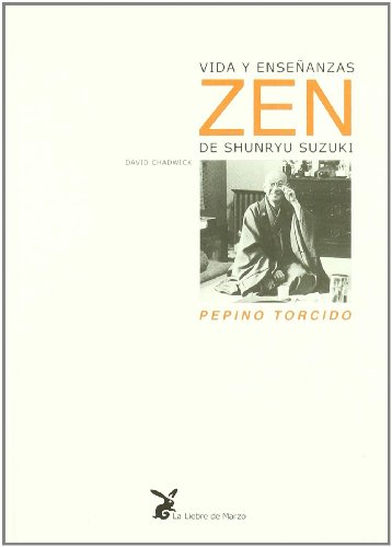 Vida y enseñanzas zen de shunryu suzuki - pepino torcido