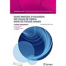 Utilisation Des Colles de Fibrine Dans Les Fistules Anales (La a Collection Snfcp a)
