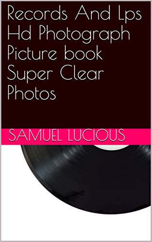 Records And Lps Hd Photograph Picture book Super Clear Photos (English Edition)