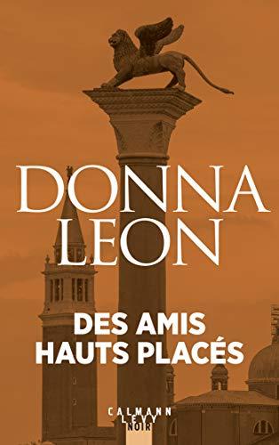 Des amis haut placés (Les enquêtes du Commissaire Brunetti t. 9) par Donna Leon