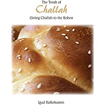 The Torah of Challah: Giving Challah to the Kohen