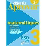 Objectiu aprovar Matemàtiques 3 ESO (Català - Material Complementari - Objectiu Aprovar Loe)