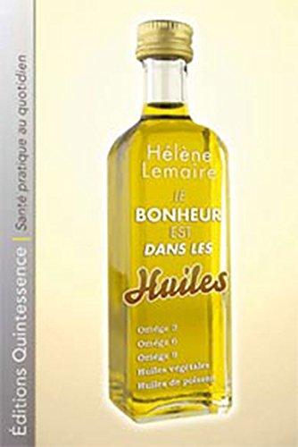 Le bonheur est dans les huiles : Les lipides : des nutriments en or