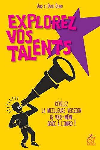 Explorez vos talents ! Révélez la meilleure version de vous-même grâce à l'impro !
