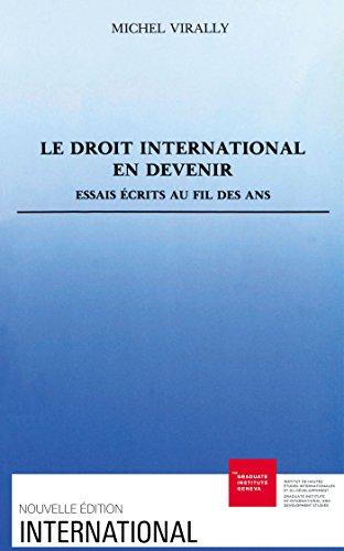 Le droit international en devenir: Essais écrits au fil des ans