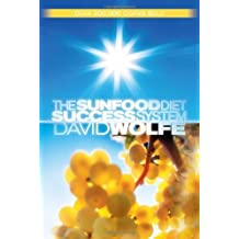 The Sunfood Diet Success System by David Wolfe (2008-04-08)