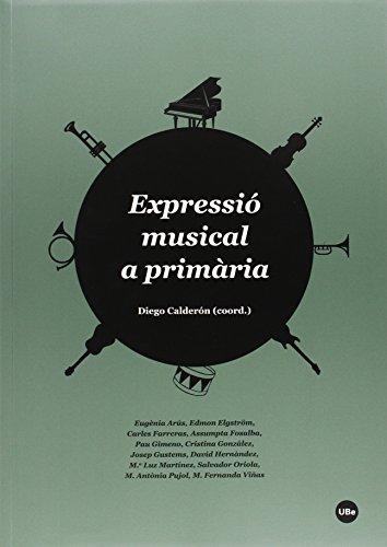 Expressió musical a primària (BIBLIOTECA UNIVERSITÀRIA) por Diego Calderón (coord.)