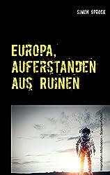 Europa, auferstanden aus Ruinen: Eine intergalaktische Entdecker-Romanze (German Edition)