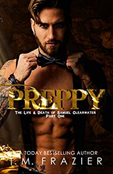 Preppy: The Life & Death of Samuel Clearwater PART ONE (KING Book 5) (English Edition)