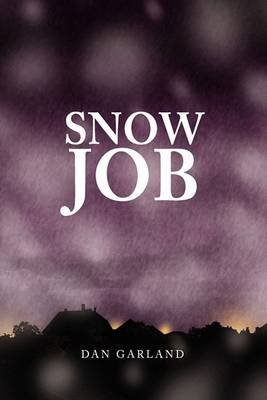 [(Snow Job)] [By (author) Dan Garland] published on (October, 2009)