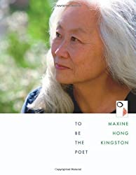 To Be the Poet (The William E. Massey Sr. Lectures in the History of American Civilization) by Maxine Hong Kingston (2002-09-16)