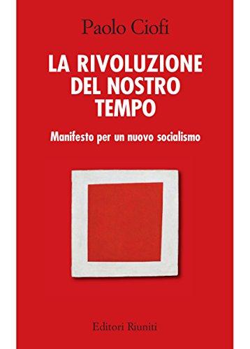 La rivoluzione del nostro tempo por Paolo Ciofi