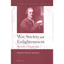 War, Society and Enlightenment: The Works of General Lloyd (History of Warfare (Brill))