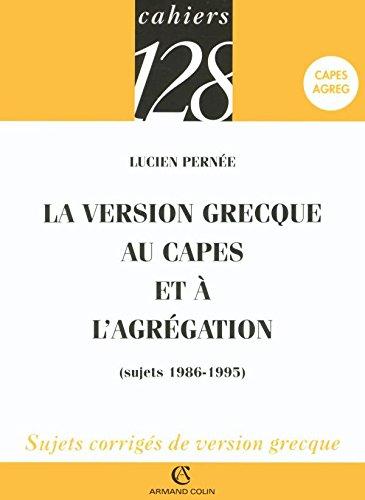 La version grecque au CAPES et à l'Agrégation: Sujets 1986-1995