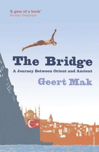 The Bridge: A Journey Between Orient and Occident by Geert Mak (2009-03-05)