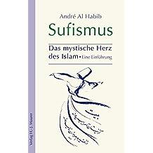 Sufismus: Das mystische Herz des Islam