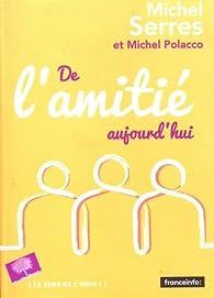 De l'amitié, aujourd'hui par Michel Serres