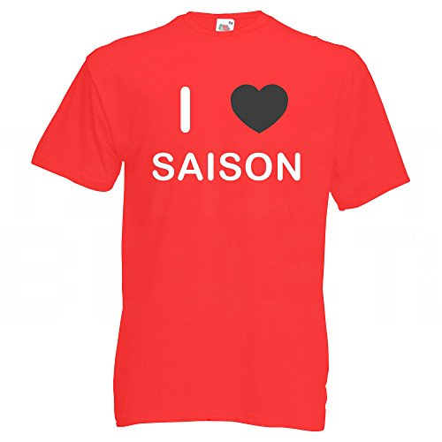 I love Saison - T Shirt Rot
