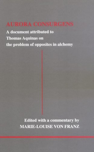 Aurora Consurgens: A Document Attributed to Thomas Aquinas on the Problem of Opposites in Alchemy : A Companion Work to C.G. Jung's Mysterium Conjunctionis (Studies in Jungian Psychology)