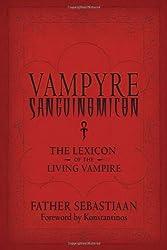 Vampyre Sanguinomicon: The Lexicon of the Living Vampire