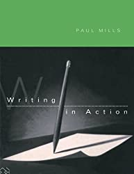 Writing in Action by Paul Mills (1995-12-29)