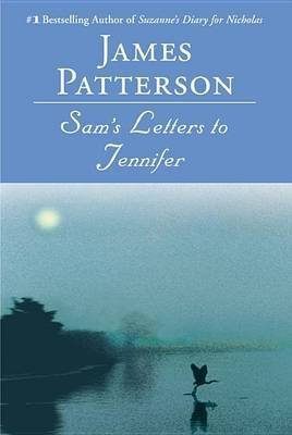 (SAM'S LETTERS TO JENNIFER ) By Patterson, James (Author) Paperback Published on (04, 2005)