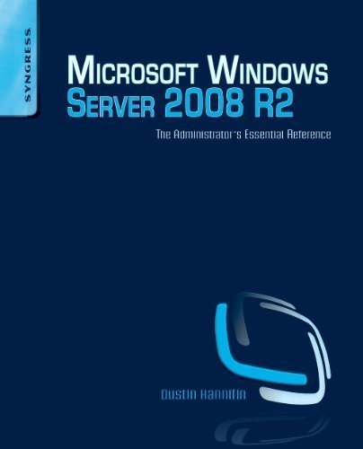 Microsoft Windows Server 2008 R2 Administrator's Reference: The Administrator's Essential Reference by Dustin Hannifin (2010-07-20) par Dustin Hannifin