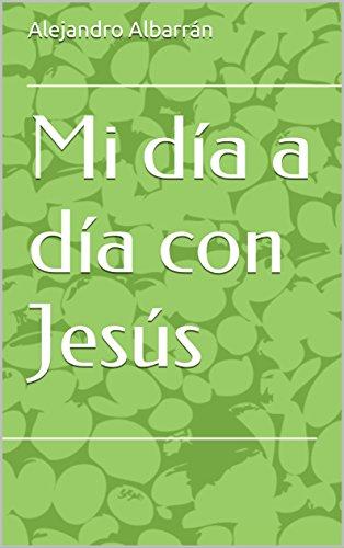 Mi día a día con Jesús