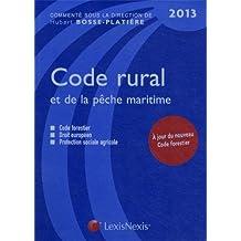 Code rural et de la pêche maritime 2013. Code forestier. Droit européen. Protection sociale agricole.