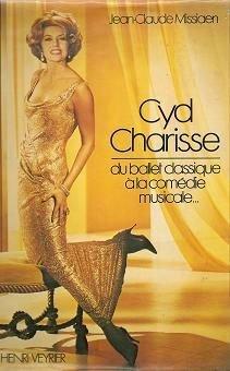 Cyd Charisse. Du ballet classique à la comédie musicale. Editions Henri Veyrier. 1979. (Danse, Comédie musicale)