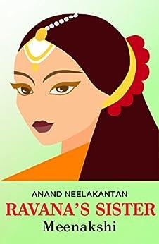 Ravana's Sister (Meenakshi) by [Neelakantan, Anand]