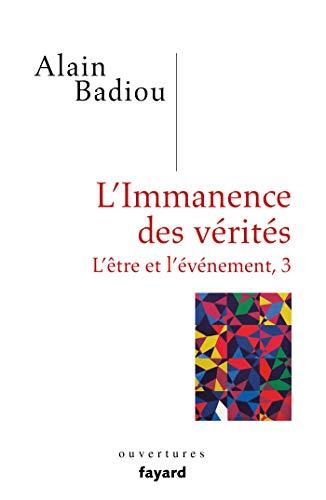 L'immanence des vérités (Essais) por Alain Badiou