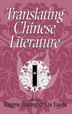 By Eugene Eoyand ; Eugene C Eoyang ; Lin Yao-Fu ( Author ) [ Translating Chinese Literature By Nov-1995 Hardcover