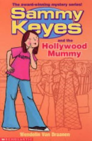 Sammy Keyes and the Hollywood Mummy (Sammy Keyes) by Wendelin Van Draanen (1-Nov-2004) Paperback