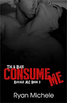 Consume Me (Ravage MC#3) by [Michele, Ryan]