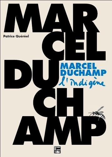 Marcel Duchamp, l'Indigene