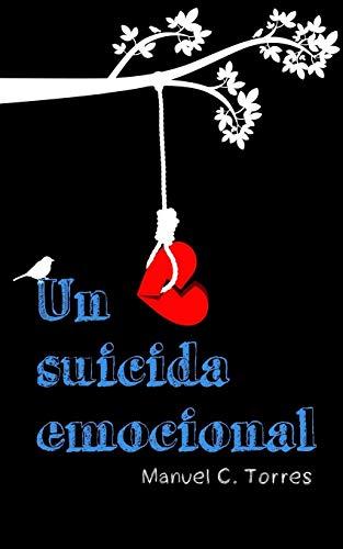 Un suicida emocional por Manuel C. Torres