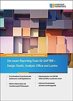 Die neuen Reporting-Tools für SAP BW – Design Studio, Analysis Office und Lumira