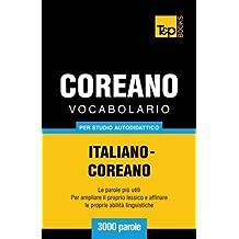 Vocabolario Italiano-Coreano per studio autodidattico - 3000 parole