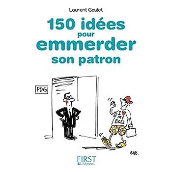 Petit Livre de - 150 idées pour emmerder son patron