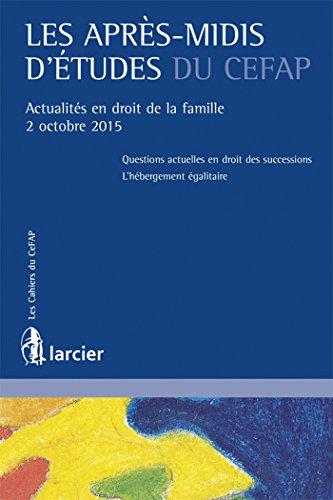Les après-midis d'études du CEFAP: Actualités en droit de la famille - 2 octobre 2015