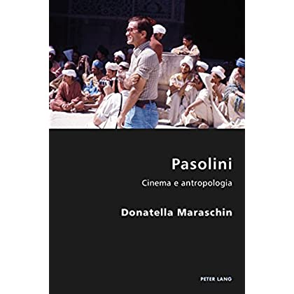 Pasolini: Cinema E Antropologia (Italian Modernities Vol. 19)