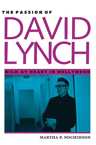 The Passion of David Lynch: Wild At Heart In Hollywood (Heart Of Texas Film)