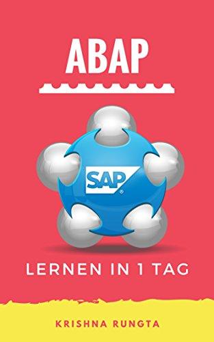 Lernen ABAP in 1 Tag: Definitive Guide zum Lernen von SAP-ABAP-Programmierung für Anfänger